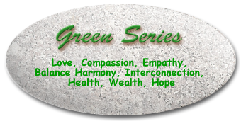 Green Series: Lovem Compassion, Empathy, Balance, Harmony, Interconnection, Health, Wealth, Hope