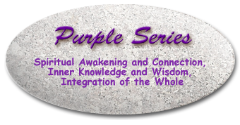 Purple Series: Spiritual Awakening and connection, Inner Knowledge and Wisdom, Integration of the Whole